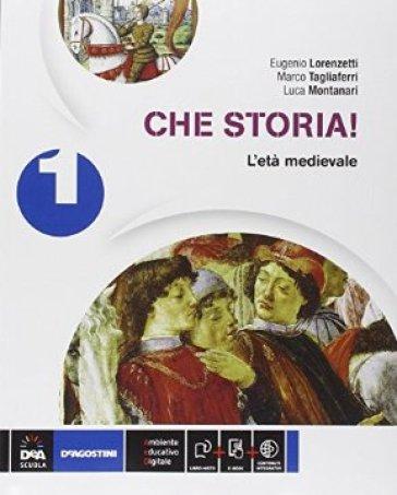 Che storia! Atlante geo-storia-Cittadinanza. Per la Scuola media. Con e-book. Con espansione online. 1: L'età medievale - Eugenio Lorenzetti | Ericsfund.org