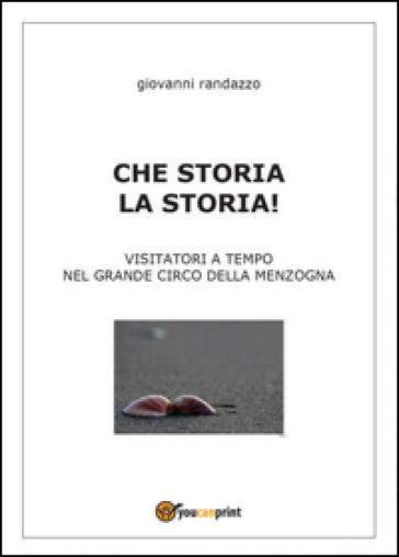Che storia la storia - Giovanni Randazzo | Kritjur.org