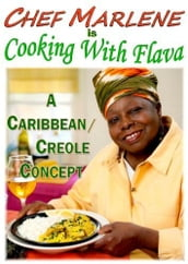 Chef Marlene is Cooking with Flava: A Caribbean/Creole Concept