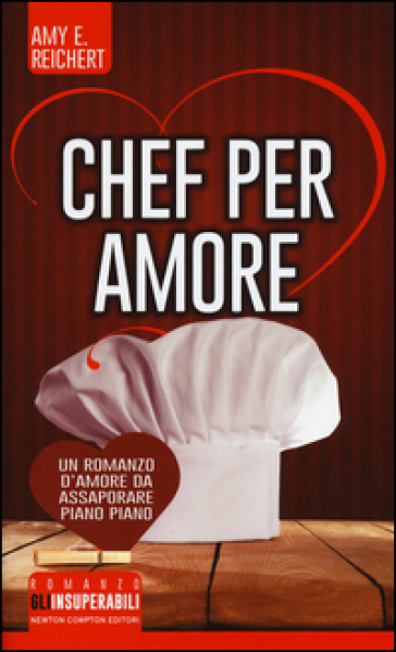 Chef per amore - Amy E. Reichert | Jonathanterrington.com