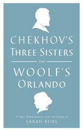 Chekhov s Three Sisters and Woolf s Orlando