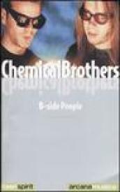 Chemical Brothers. B-side people