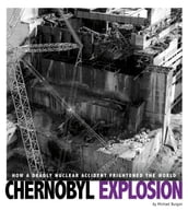 Chernobyl Explosion: How a Deadly Nuclear Accident Frightened the World