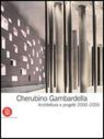 Cherubino Gambardella. Architettura e progetti 2000-2005