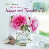 Cheryl Saban s Guide to a Happy and Mindful Life
