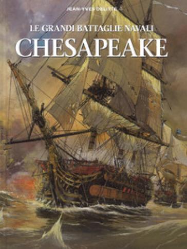 Chesapeake. Le grandi battaglie navali - Jean-Yves Delitte | Thecosgala.com