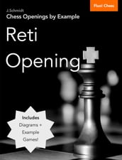 Chess Openings by Example: Reti Opening