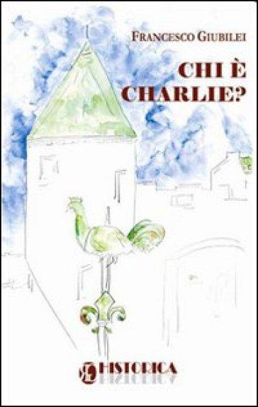 Chi è Charlie? - Francesco Giubilei   Kritjur.org