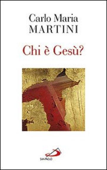 Chi è Gesù? - Carlo Maria Martini | Jonathanterrington.com