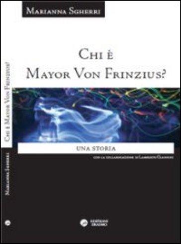 Chi è Mayor von Frinzius? Una storia - Marianna Sgherri pdf epub