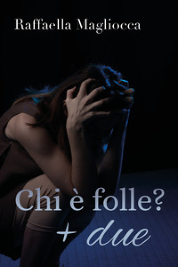 Chi è folle? + due - Raffaella Magliocca   Thecosgala.com