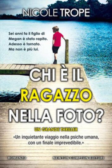 Chi è il ragazzo nella foto? - Nicole Trope - Libro - Mondadori Store