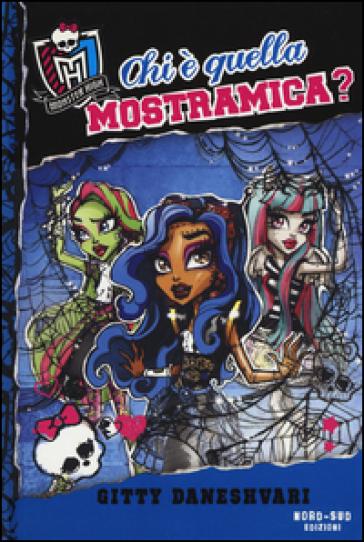 Chi è quella mostramica? Monster High. 3. - Gitty Daneshvari |