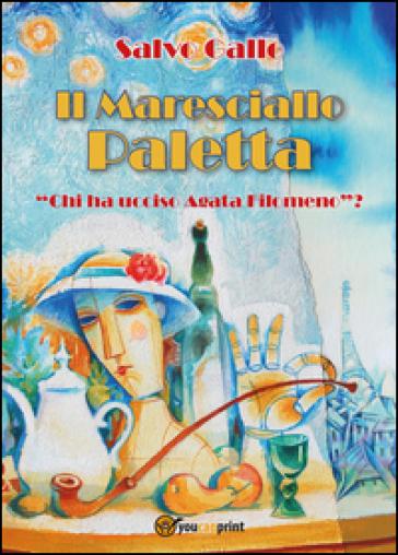 Chi ha ucciso Agata Filomeno? Il maresciallo Paletta - Salvo Gallo |