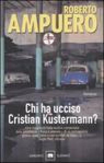 Chi ha ucciso Cristian Kustermann?