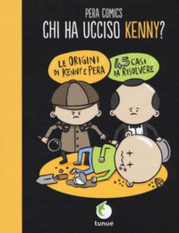 Chi ha ucciso Kenny? - Pera Comics   Thecosgala.com