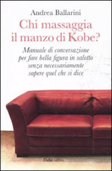 Chi massaggia il manzo di Kobe? - Andrea Ballarini | Rochesterscifianimecon.com