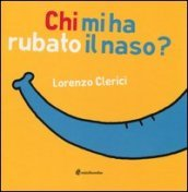Chi mi ha rubato il naso? Book Cover