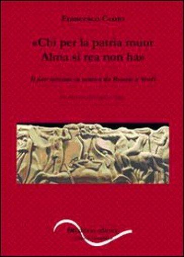 «Chi per la patria muor / Alma sì rea non ha». Il patriottismo in musica da Rossini a Verdi - Francesco Cento |