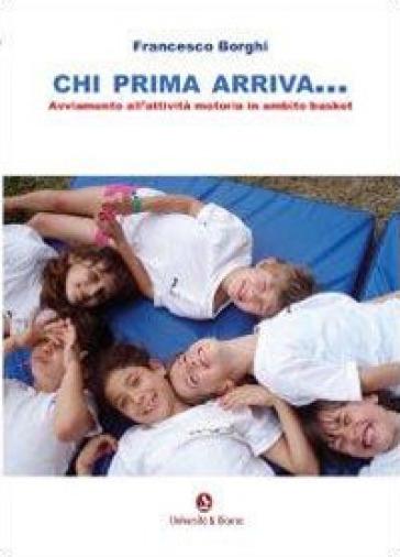 Chi prima arriva - Francesco Borghi pdf epub
