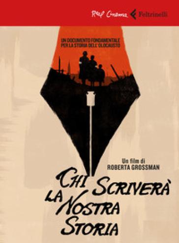 Chi scriverà la nostra storia. DVD. Con Libro - Roberta Grossman | Ericsfund.org