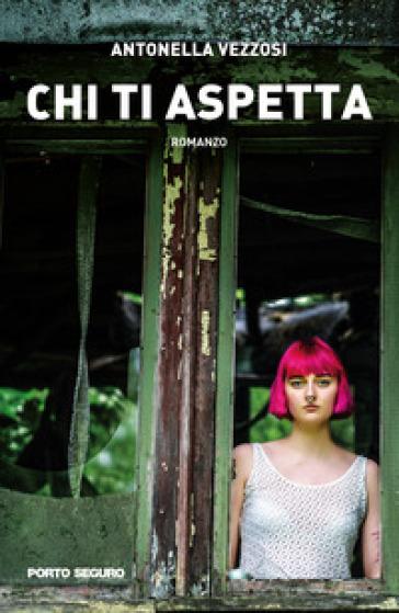 Chi ti aspetta - Antonella Vezzosi   Rochesterscifianimecon.com