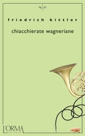 Chiacchierate wagneriane