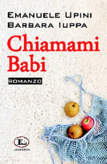 Chiamami babi - Emanuele Upini |