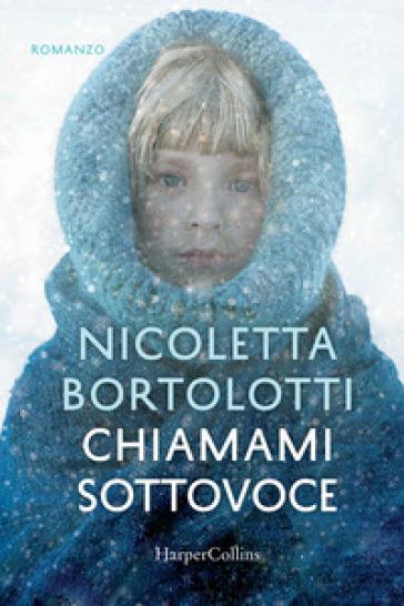 Chiamami sottovoce - Nicoletta Bortolotti |