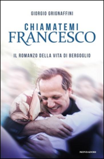 Chiamatemi Francesco - Giorgio Grignaffini  