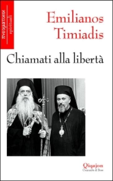 Chiamati alla libertà - Emilianos Timiadis  