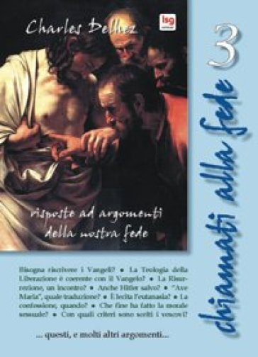 Chiamati alla fede. Risposte ad argomenti della nostra fede. Vol. 3 - Charles Delhez | Kritjur.org