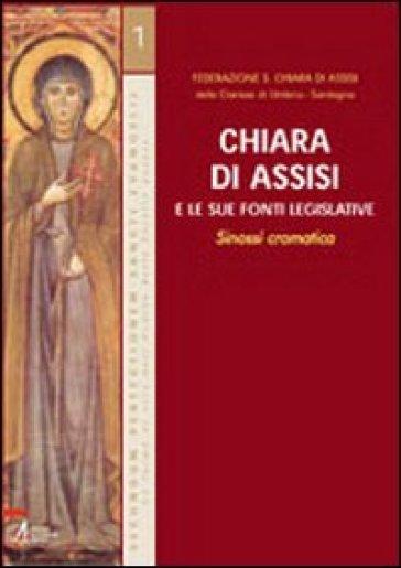 Chiara di Assisi e le sue fonti legislative. Sinossi cromatica - Federazione S. Chiara di Assis | Ericsfund.org