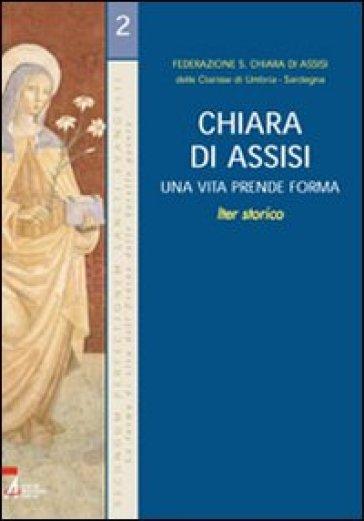 Chiara di Assisi. Una vita prende forma - Federazione S. Chiara di Assisi |