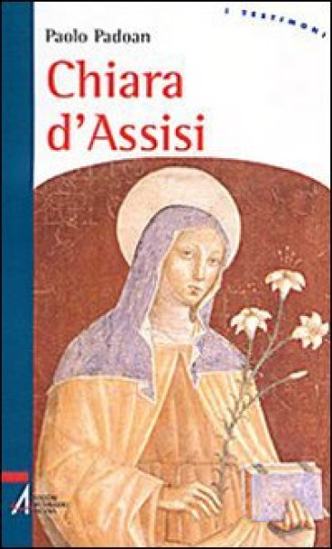 Chiara d'Assisi - Paolo Padoan |