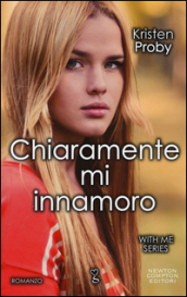 Chiaramente mi innamoro. With me series