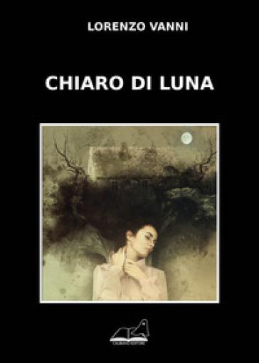 Chiaro di luna - Lorenzo Vanni |