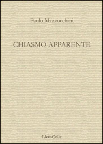 Chiasmo apparente - Paolo Mazzocchini |