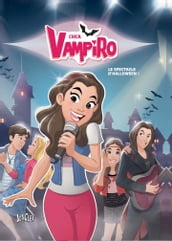 Chica Vampiro - Tome 2 - Le spectacle d Halloween