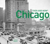 Chicago: Then and Now(r)
