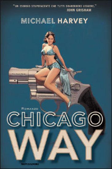 Chicago way - Michael Harvey |