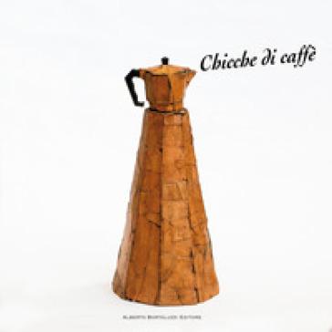 Chicche di caffè - A. Bortoluzzi |