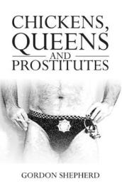 Chickens, Queens and Prostitutes