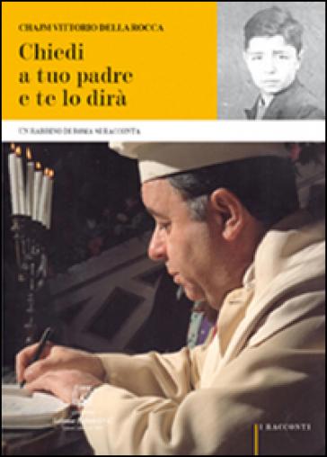 Chiedi a tuo padre. Un rabbino di Roma si racconta - Chajm V. Della Rocca | Kritjur.org