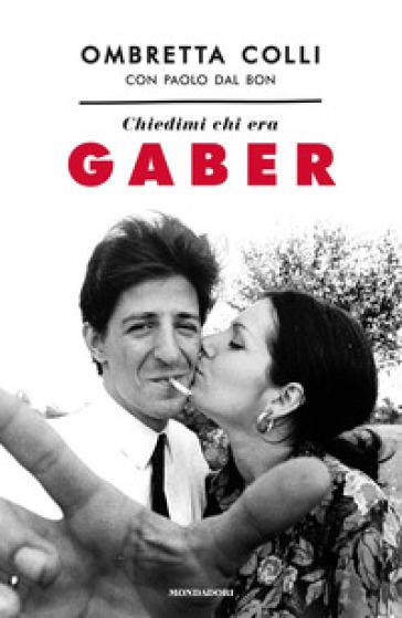 Chiedimi chi era Gaber - Ombretta Colli   Thecosgala.com