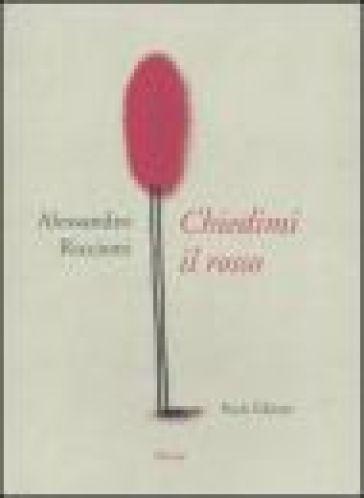 Chiedimi il rosso - Alessandro Riccioni | Kritjur.org
