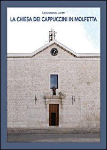 La Chiesa dei Cappuccini in Molfetta - Leonardo Lotti |