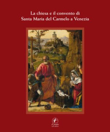 La Chiesa e il Convento di Santa Maria del Carmelo a Venezia