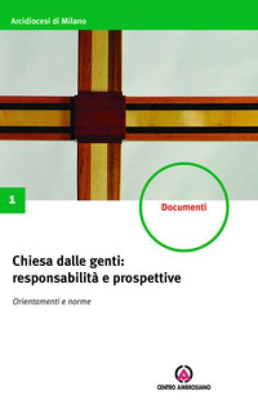 Chiesa dalle genti: responsabilità e prospettive. Orientamenti e norme. Costituzioni sinodali - Arcidiocesi di Milano |