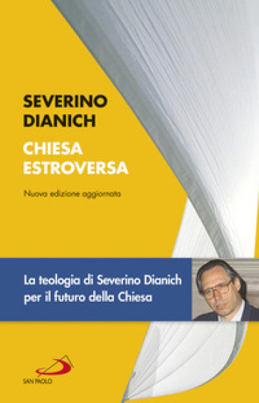 Chiesa estroversa. Una ricerca sulla svolta dell'ecclesiologia contemporanea - Severino Dianich  